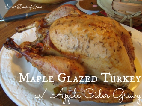 Maple Glazed Turkey w --  Apple Cider Gravy - Delicious.  Made this the last 6 years for Thanksgiving ---www.SweetDashofSass.com